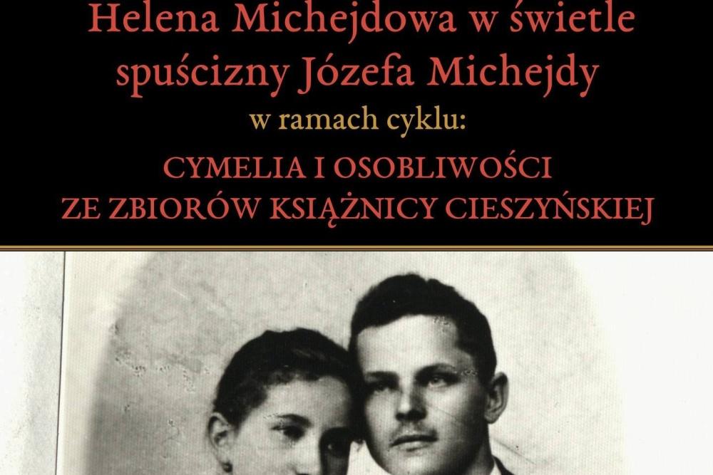 V Książnicy  se můžete seznámit s postavou Heleny Michejdowé