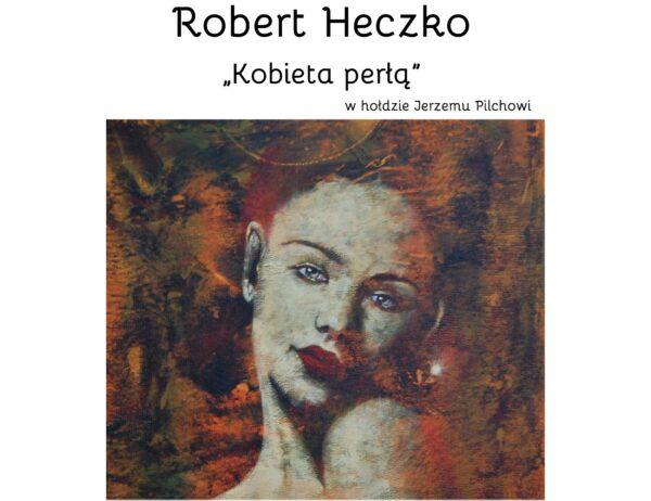 Výstava obrazů vzdává čest Jerzemu Pilchovi